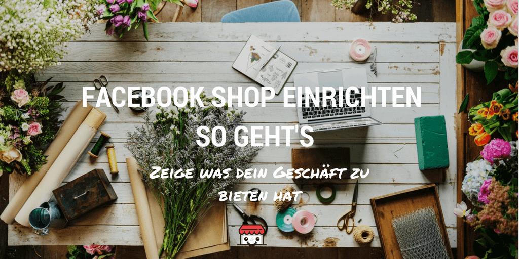 Wie du einen Shop in Facebook erstellst
