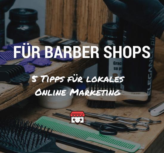 Lokales Online Marketing Barber Shops